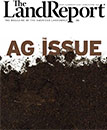 2019 Land Report Agriculture Issue